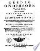 Zeedig Ondersoek van het Boek     genaamt de Betoverde Weereld     Met des Autheurs Antwoort op de Brieven van B  Bekker
