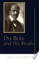 Du Bois and His Rivals