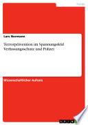 Terrorprävention im Spannungsfeld Verfassungsschutz und Polizei