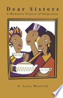 Dear Sisters  A Womanist Practice of Hospitality Book PDF