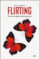 Flirting  Non    mai troppo tardi per provarci