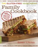 The Gluten Free Vegetarian Family Cookbook