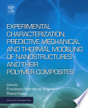 Experimental Characterization Predictive Mechanical And Thermal Modeling Of Nanostructures And Their Polymer Composites book
