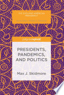 Presidents Pandemics And Politics book