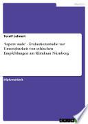 'Sapere aude' - Evaluationsstudie zur Umsetzbarkeit von ethischen Empfehlungen am Klinikum Nürnberg