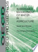 Sustainable Management of Water in Agriculture Issues and Policies - The Athens Workshop Be Done To Manage Water