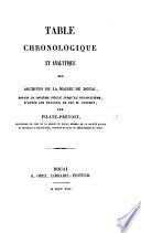 Table chronologique et analytique des archives de la mairie de Douai, depuis le onzième siècle jusqu'au dix-huitième, d'après les travaux de feu M. Guilmot