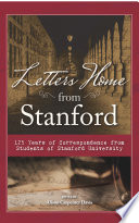 Letters Home from Stanford  125 Years of Correspondence from Stanford University Students