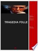 Tragedia folle. mondo letterario di vittorino andreoli