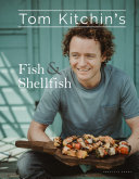 Tom Kitchin's Fish and Shellfish Of One Of The Uk And Scotland S Favourite
