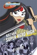 Katana At Super Hero High Dc Super Hero Girls