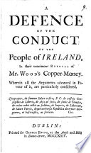 A Defence Of The Conduct Of The People Of Ireland In Their Unanimous Refusal Of Mr Wood S Copper Money