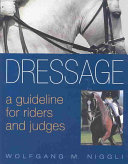 Dressage A Guideline for Riders and Judges