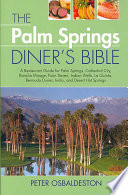 The Palm Springs Diner s Bible