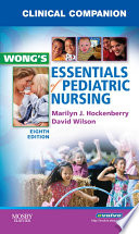 Clinical Companion for Wong s Essentials of Pediatric Nursing