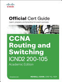 CCNA Routing and Switching ICND2 200 105 Official Cert Guide  Academic Edition