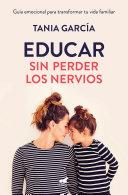 Educar Sin Perder Los Nervios La Gu A Emocional Para Transformar Tu Vida Familiar Con Respeto Y Empat A Raising Kids With Ease