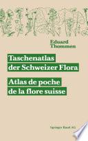 Taschenatlas der Schweizer Flora  Atlas de poche de la flore suisse Mit Ber  cksichtigung der ausl  ndischen Nachbarschaft