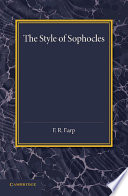 The Style of Sophocles Inventive Use Of The Ancient Greek