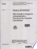 Small Business: SBA Needs to Improve Administrative Practices for Disaster Operations