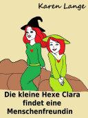 Die kleine Hexe Clara findet eine Menschenfreundin