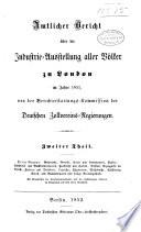 Amtlicher bericht über die Industrie-ausstellung aller völker zu London im jahre 1851,.