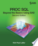 PROC SQL  Beyond the Basics Using SAS  Second Edition