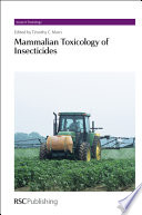 Mammalian Toxicology of Insecticides