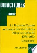La Franche Comt   au temps des archiducs Albert et Isabelle