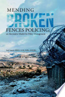 Mending Broken Fences Policing  An Alternative Model for Policy Management