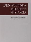 Den svenska pressens historia: Åren då allting hände (1830-1897)