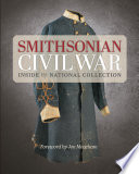 Smithsonian Civil War Featuring 150 Entries In Honor Of The