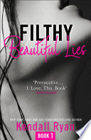Filthy Beautiful Lies  Filthy Beautiful Series  Book 1