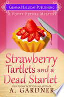 Strawberry Tartlets and a Dead Starlet