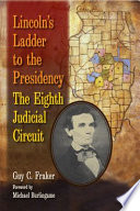 Lincoln s Ladder to the Presidency