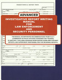 Advanced Investigative Report Writing Manual for Law Enforcement and Security Personnel