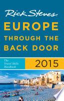 Rick Steves Europe Through the Back Door 2015