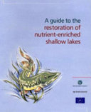 A Guide to the Restoration of Nutrient enriched Shallow Lakes