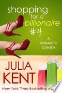 Shopping for a Billionaire 4  Shopping  4  Billionaire Romantic Comedy  BBW Romance