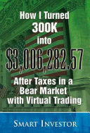 download ebook how i turned 300k into $3,006,282.57 after taxes in a bear market with virtual trading pdf epub