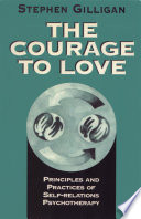 The Courage to Love  Principles and Practices of Self Relations Psychotherapy