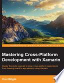 Mastering Cross Platform Development with Xamarin