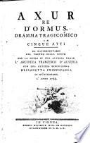 Axur, re d' Ormus. Dramma tragicomico in 5 atti. (La musica e di Antonio Salieri.)