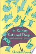 It s Raining Cats and Dogs and Other Beastly Expressions
