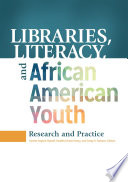 Libraries  Literacy  and African American Youth  Research and Practice