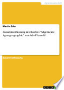 """Zusammenfassung des Buches """"Allgemeine Agrargeographie"""" von Adolf Arnold"""