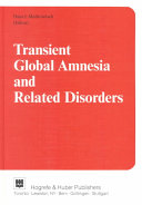 Transient Global Amnesia and Related Disorders