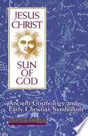 Jesus Christ  Sun of God