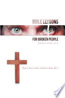 Bible Lessons for Broken People Book PDF