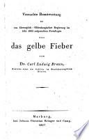 Versuchte Beantwortung der von Herzoglich Oldenburgischer Regierung im Jahr 1822 aufgestellten Preisfragen   ber das gelbe Fieber